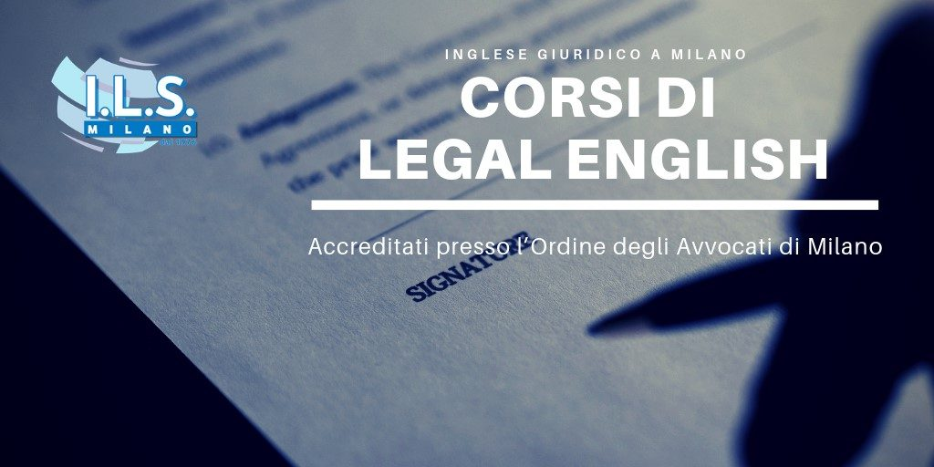 Corso di legal english inglese giuridico a milano ils international language school stuart beaumont ordine degli avvocati crediti formativi foro milano