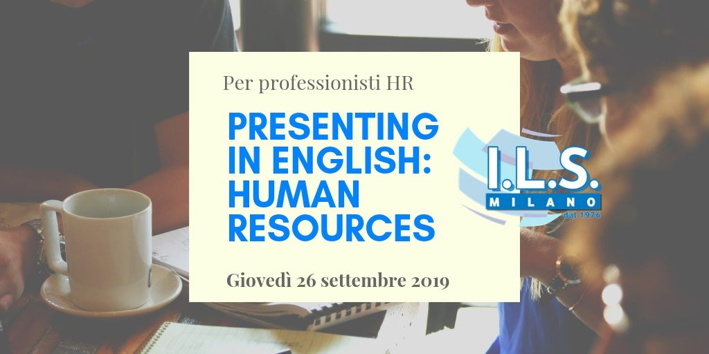 Presenting in English Human Resources Workshop inglese risorse umane ils milano corso lingua inglese hr workshop inglese