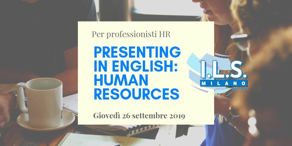 Presenting in English Human Resources Workshop inglese risorse umane ils milano corso lingua inglese hr workshop inglese