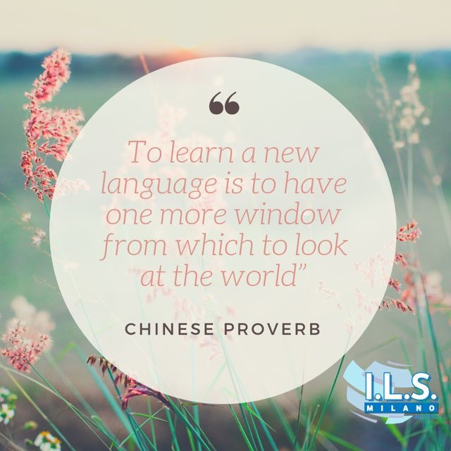 to learn a new language is to have one more windoe from which to look at the world proverb ils international language school milano motivation for language learning