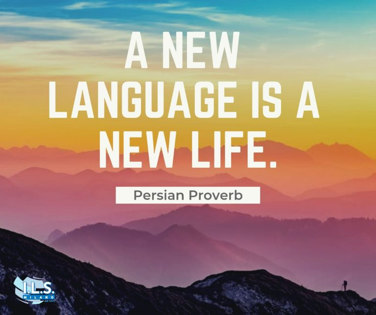 A new language is a new life proverb ils milano motivation for language learning learn italian milan italy international language school