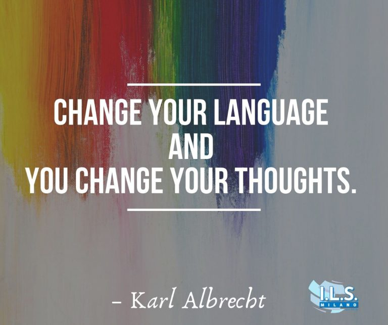Change your language and you change your thoughts karl albrecht ils milano learn german motivation for language learning