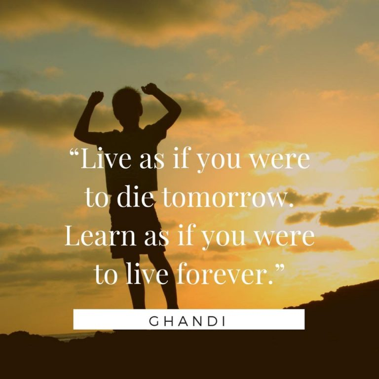 live as if you were to die tomorrow learn as if you were to live forever mahatma ghandi ils milano motivation for language learning