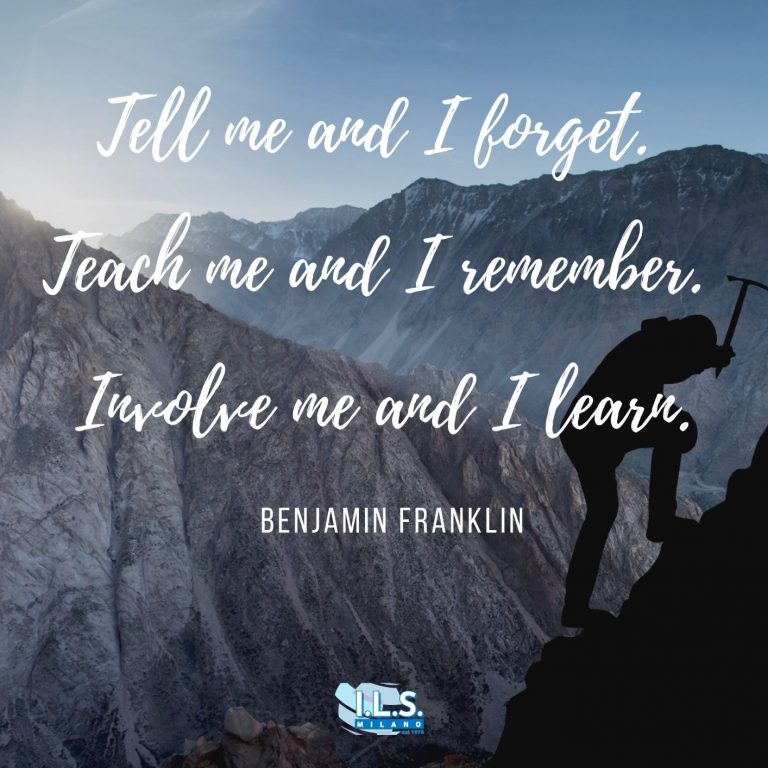 tell me and i forget teach me and i remember involve me and i learn benjamin franklin ils milano international language School motivation for language learning learn english