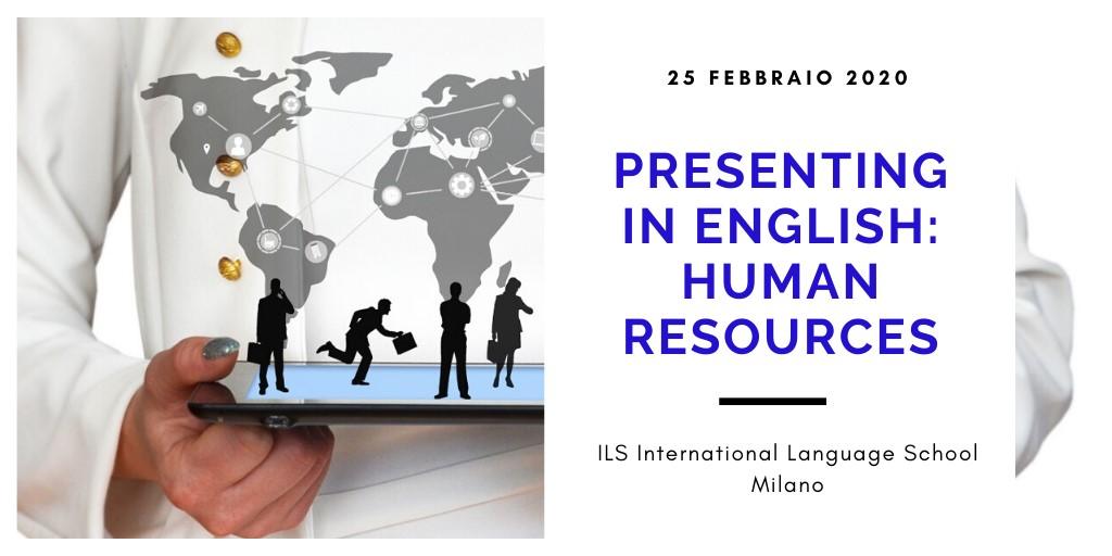 Presenting in English Human Resources ILS Milano imparare inglese workshop hr lingua inglese hr risorse umani evento eventi hr