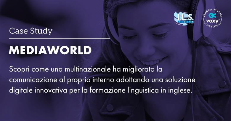 MediaWorld: oltre gli ostacoli per una formazione linguistica di successo case study